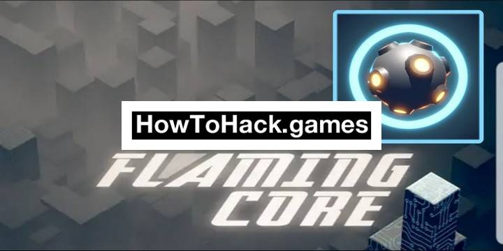 Flaming Core Codes and Cheats Coins